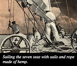 Sailing the seven seas with sails and rope made of hemp.